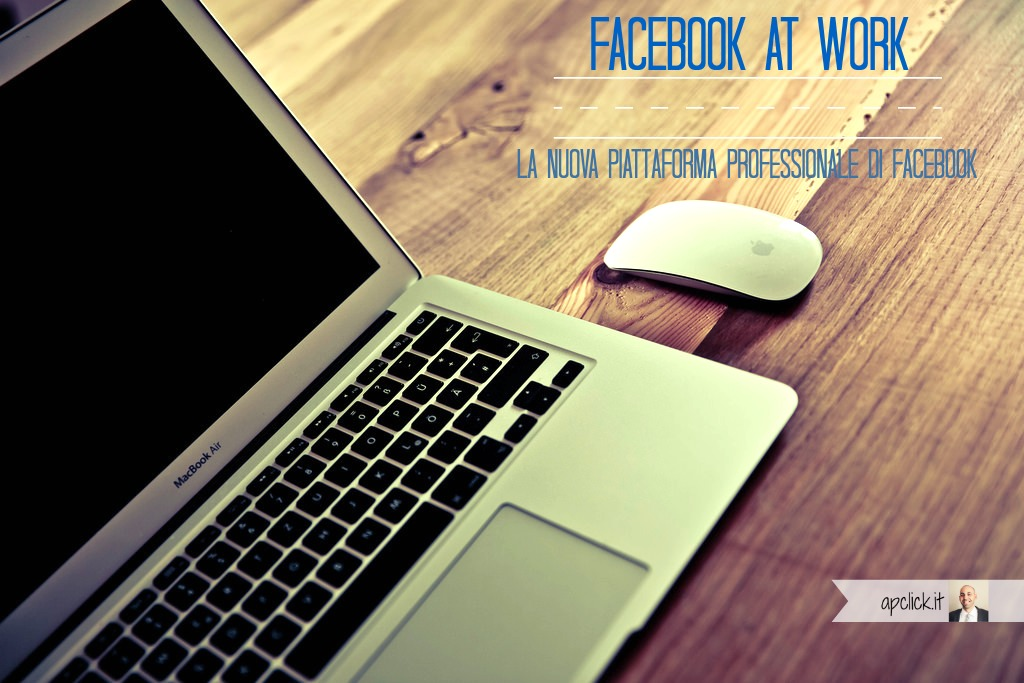 Facebook at Work: sfida a LinkedIn